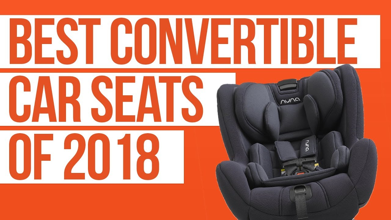 160090573 Best Convertible Car Seats of 2018