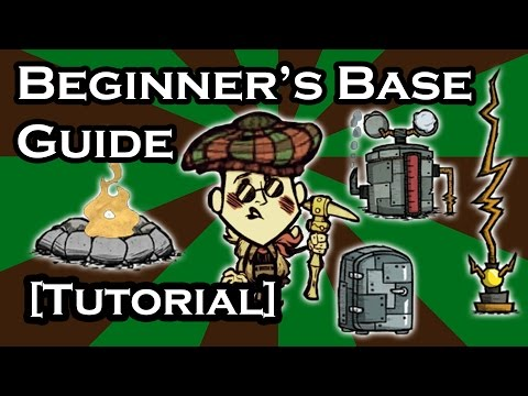 DON'T STARVE GUIDE - BASE GUIDE FOR BEGINNERS (TUTORIAL)