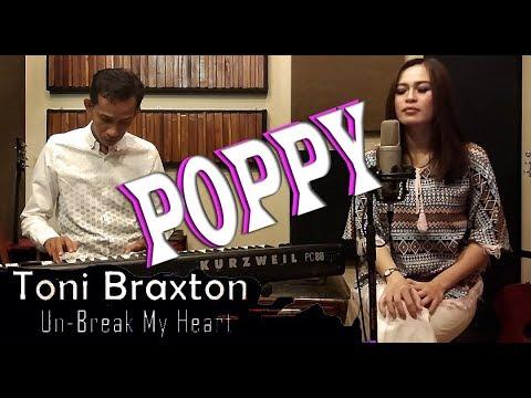 Download Toni Braxton - Unbreak My heart Cover by Poppy & Ipul Mp4 baru