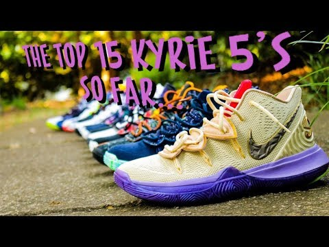 RANKING ALL 15 NIKE KYRIE 5'S!! THE TOP 15 KYRIE 5's!!