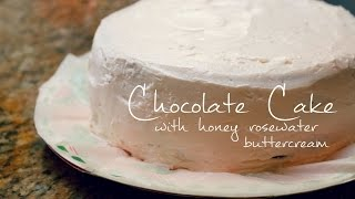 How to Make a Chocolate Cake with Honey Rosewater Buttercream | rachel republic