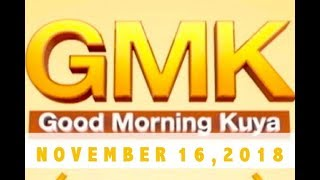 Good Morning Kuya (November 16, 2018)