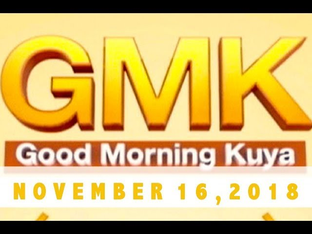Good Morning Kuya (November 16, 2018)