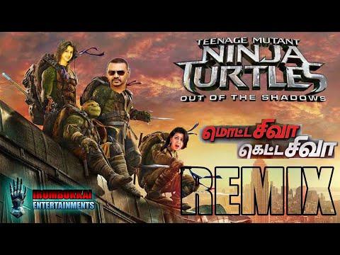 Hollywood Teanage Mutant Ninja Turtle And Motta Siva Ketta Siva Official Trailer Tamil Remix