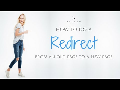 How to do a Redirect from your old page to your new page. [3:26]