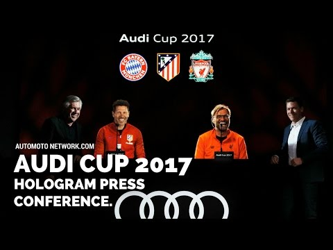 Four top clubs in Audi Cup 2017   3D Hologram Press conference.