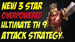 NEW 3 Star TH 9 Attack Strategy That Is Overpowered and Easy To Use | Clash of Clans