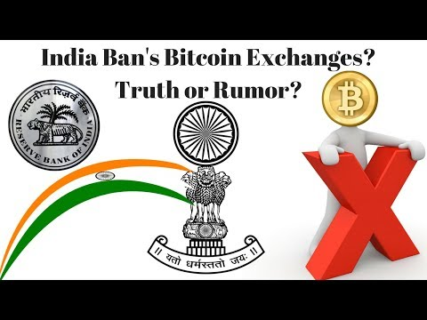 India Ban Bitcoin Exchanges? Truth Or Rumour?