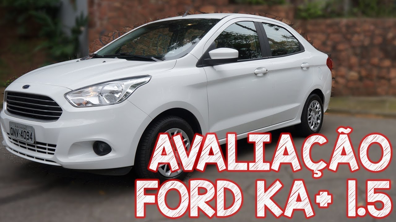 Avaliacao Ford Ka Sedan 1 5 2018 Ka Youtube