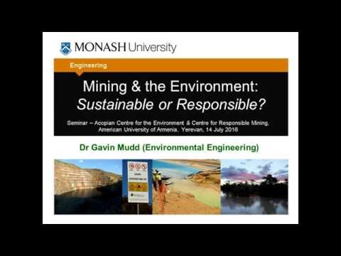 Mining & the Environment: Sustainable or Responsible? by Dr. Gavin Mudd