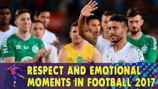 Respect and Emotional Moments in Football 2017