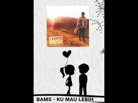 Bams - Ku Mau Lebih
