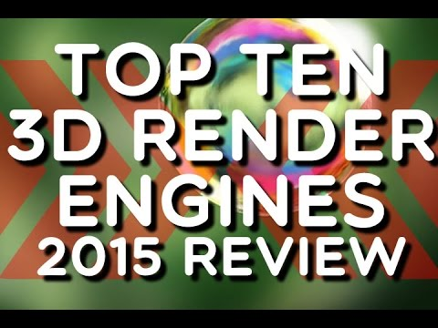 2015 Top Ten Reviews - What's the best 3D Rendering Engine? #1