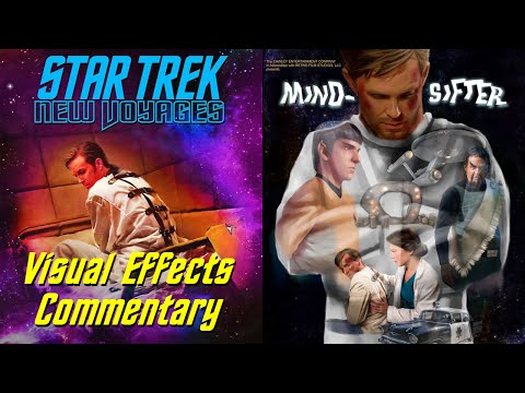 Star Trek New Voyages, 4x09, Mind-Sifter, VFX Commentary
