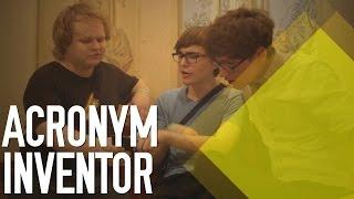 Acronym Inventor ft. ItsaMeMyleo & PleasantRyan