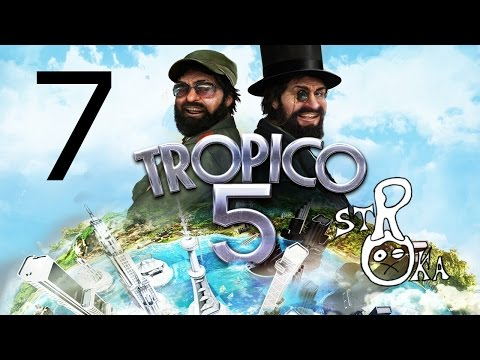 Tropico 5: The Pollution! - Episode 7