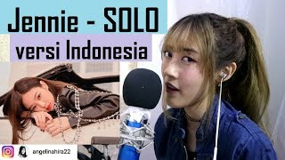 Jennie - SOLO (versi Indonesia) by Angelyn