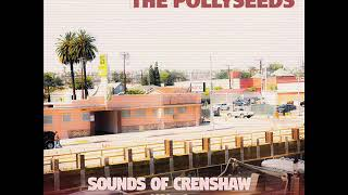 The Pollyseeds - Sounds Of Crenshaw Vol. 1 [Full Album]