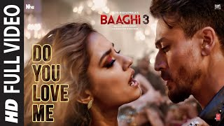Full Video: Do You Love Me | Baaghi 3 | Disha Patani | Tiger S | René Bendali | Tanishk B | Nikhita