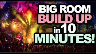 Big Room House Build Up in 10 Minutes | Free Serum Presets