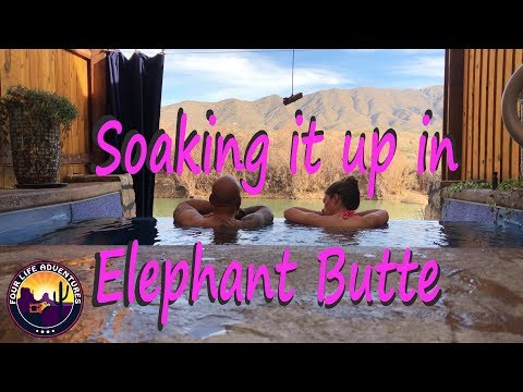 Elephant Butte SP | Riverbend HOT SPRINGS!! | RV Life