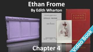 Chapter 4 - Ethan Frome by Edith Wharton