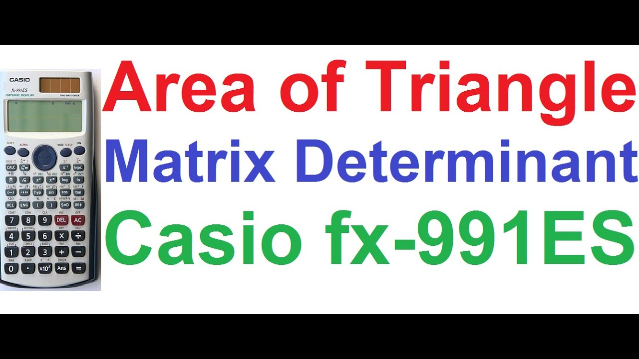 Area of Triangle by Matrix Determinant, Given Vertices on Casio fx-991ES  Scientific Calculator