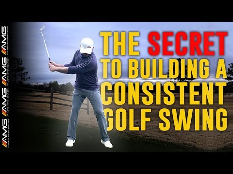 The Secret To Building A Consistent Golf Swing