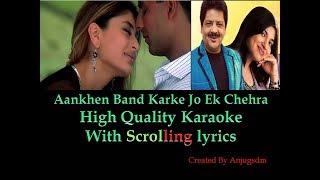 Aankhen Band Karke || Aitraaz 2004 || Karaoke with Scrolling lyrics (High Quality)