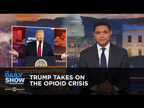 Trevor Noah vs. Trump Takes On Opioid Crisis vs. Daily Show