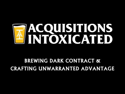 Brewing Dark Contract & Crafting Unwarranted Advantage - Acquisitions Intoxicated - Ep 5