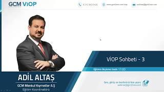 VİOP Sohbeti 3 / Adil ALTAŞ / 14.11.2017