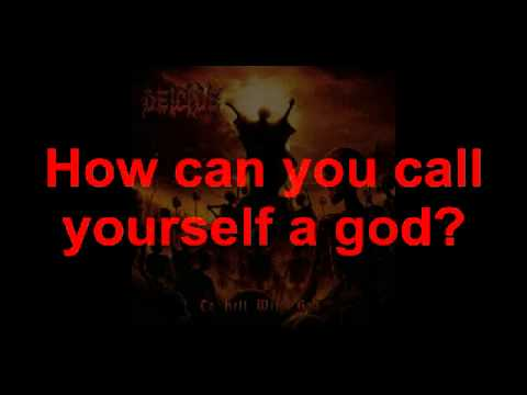 Deicide - How can you call yourself a god? with LYRICS