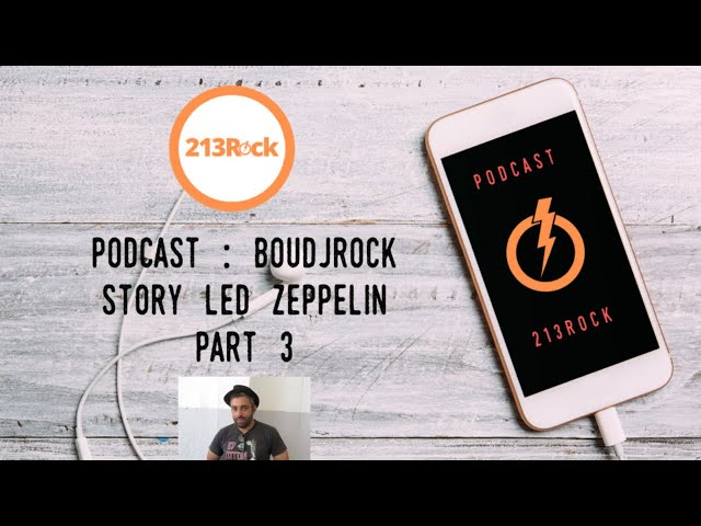 213Rock 🎧Interview🎧  Harrag Melodica BoudjRock The Story of Led Zeppelin Part 3