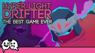 Hyper Light Drifter: The Best Game Ever