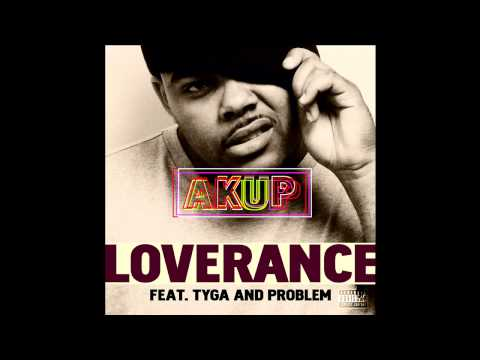 Loverance ft. Tyga & Problem - AKUP (prod. League Of Starz) [Thizzler.com]