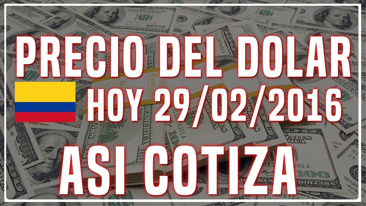 Precio Del Dolar Hoy En Colombia 29 De Febrero 2016