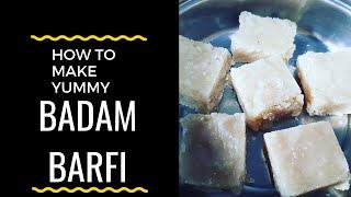 Recipe 47 | How To Make Badam Barfi | Almond Burfi Recipe | Badam Ki Katli Recipe