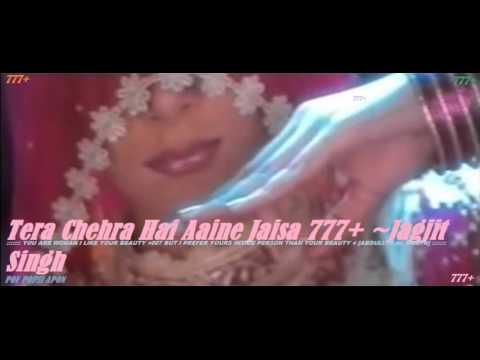 Tera Chehra Hai Aaine Jaisa 777+ ~Jagjit Singh -Ghazal