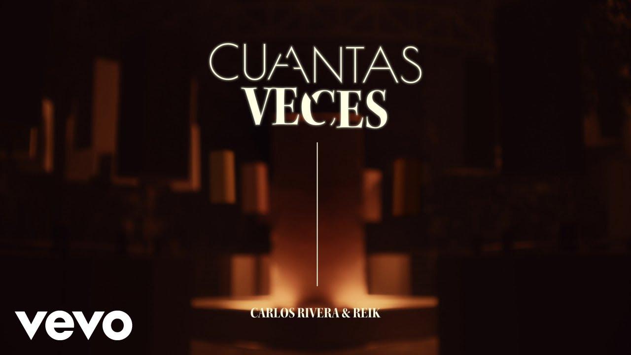 Carlos Rivera, Reik - Cuántas Veces (Video Oficial)