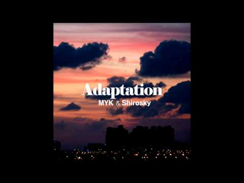 MYK & Shirosky - Adaptation [Full Album]