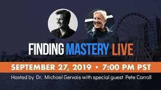 Finding Mastery LIVE with Dr. Michael Gervais & Pete Carroll,  Seattle Seahawks Head Coach