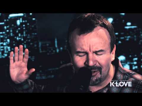 "K-LOVE - Casting Crowns ""All You've Ever Wanted"" LIVE"