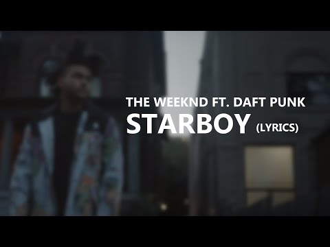 The Weeknd- Starboy Ft. Daft Punk (Lyrics)