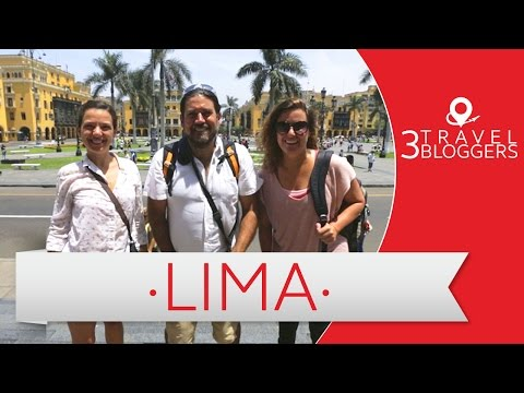 Viaje a Lima - 3 Travel Bloggers (Arturo Bullard, Arianna Arteaga y Toya Viudes)