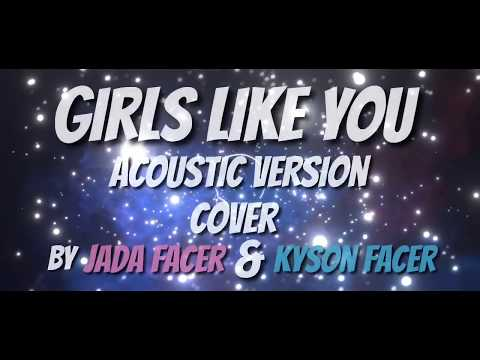 Girls Like You - Acoustic  Cover by Jada & Kyson Facer - With  and  Spectrum