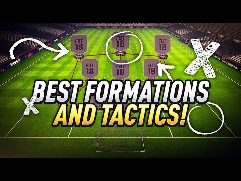 BEST FORMATIONS AND TACTICS! - FIFA 18 ULTIMATE TEAM