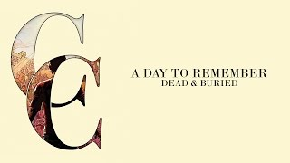Repeat youtube video A Day To Remember - Dead & Buried (Audio)