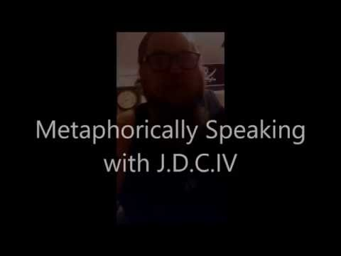 Metaphorically Speaking wit J.D.C.IV