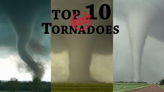 Repeat youtube video TOP 10 BEST TORNADOES